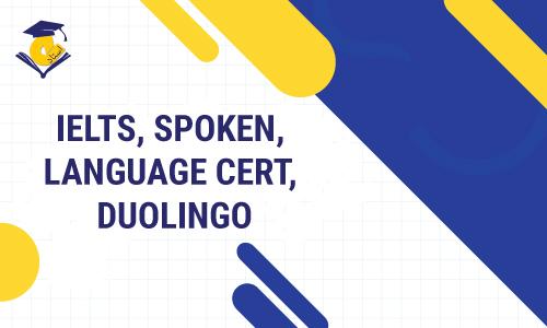 IELTS [Spoken, Language Cert, Duolingo]