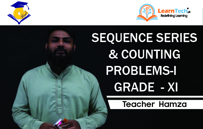 Condensed Course Mathematics Sequence Series & Counting Problems-I (HSC PART-I GRADE - XI OF ACADEMIC YEAR 2020-21)
